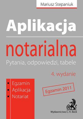 Okładka książki Aplikacja notarialna. Pytania, odpowiedzi, tabele