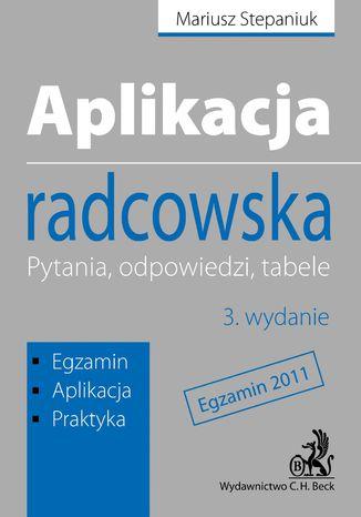 Okładka książki Aplikacja radcowska. Pytania, odpowiedzi, tabele