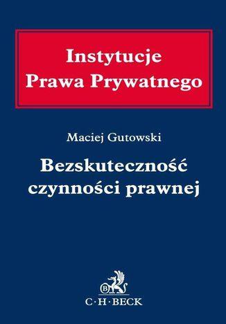 Okładka książki/ebooka Bezskuteczność czynności prawnej