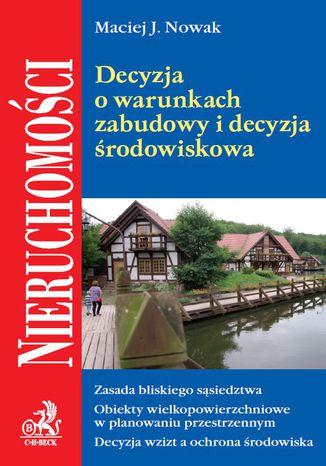 Okładka książki Decyzja o warunkach zabudowy i decyzja środowiskowa