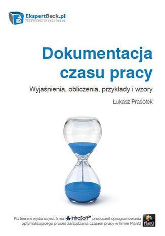 Okładka książki/ebooka Dokumentacja czasu pracy. Wyjaśnienia, obliczenia, przykłady i wzory