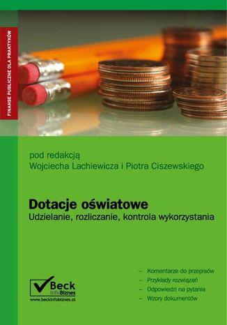Okładka książki Dotacje oświatowe. Udzielanie, rozliczanie, kontrola wykorzystania