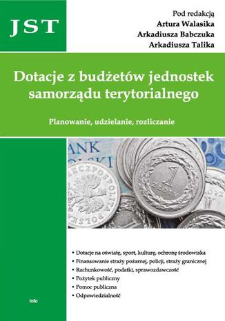 Okładka książki Dotacje z budżetów jednostek samorządu terytorialnego. Planowanie, udzielanie, rozliczanie