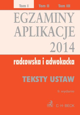 Okładka książki/ebooka Egzaminy. Aplikacje 2014 radcowska i adwokacka. Tom 1