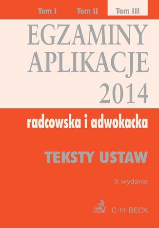 Okładka książki Egzaminy. Aplikacje 2014 radcowska i adwokacka. Tom 3