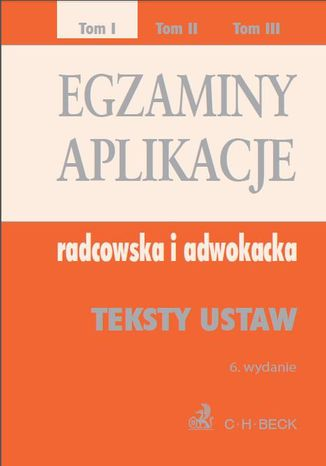 Okładka książki Egzaminy. Aplikacje radcowska i adwokacka. Tom 1 Wydanie: 6