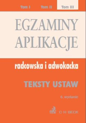 Okładka książki Egzaminy. Aplikacje radcowska i adwokacka. Tom 3 Wydanie: 6