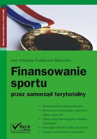Okładka książki Finansowanie sportu przez samorząd terytorialny