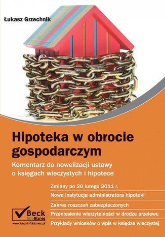 Okładka książki Hipoteka w obrocie gospodarczym