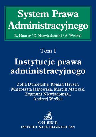Okładka książki Instytucje prawa administracyjnego. Tom 1