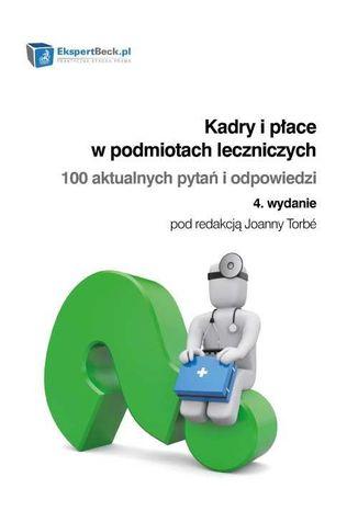 Okładka książki/ebooka Kadry i płace w podmiotach leczniczych. 100 aktualnych pytań i odpowiedzi