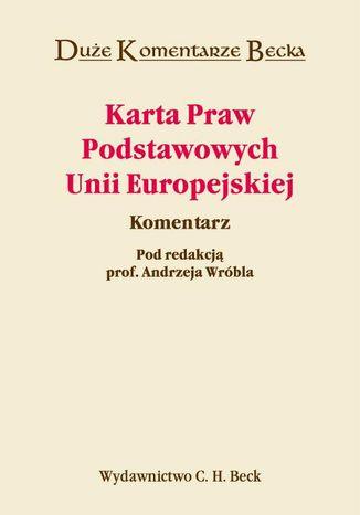 Okładka książki/ebooka Karta Praw Podstawowych Unii Europejskiej. Komentarz