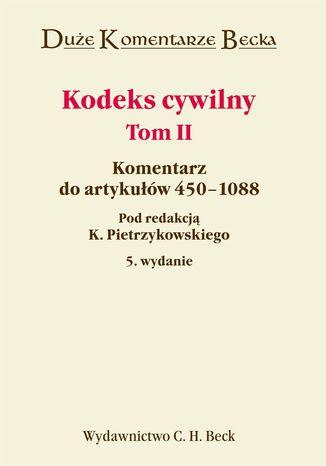 Okładka książki Kodeks cywilny. Komentarz do artykułów 450-1088. Tom II