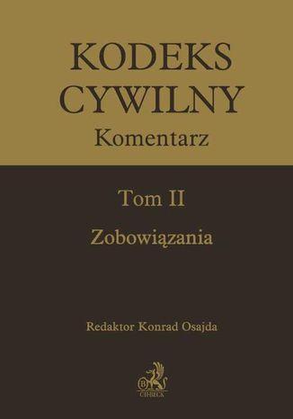 Okładka książki/ebooka Kodeks cywilny. Komentarz. Tom II. Zobowiązania