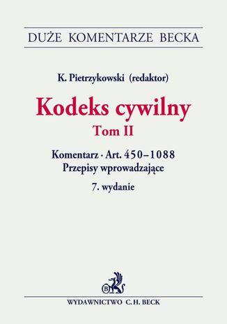 Okładka książki/ebooka Kodeks cywilny. Tom II. Komentarz do art. 450-1088. Przepisy wprowadzające