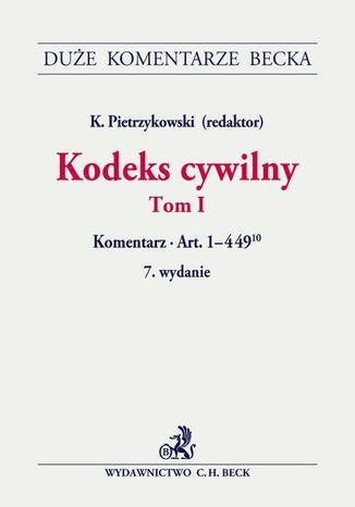 Okładka książki Kodeks cywilny. Tom I. Komentarz do art. 1-44910