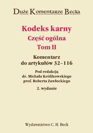 Okładka książki/ebooka Kodeks karny - część ogólna. Tom II