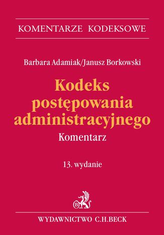 Okładka książki Kodeks postępowania administracyjnego. Komentarz. Wydanie 13