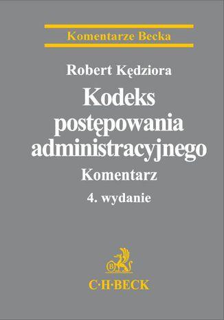 Okładka książki/ebooka Kodeks postępowania administracyjnego. Komentarz. Wydanie 4