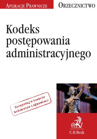 Okładka książki Kodeks postępowania administracyjnego. Orzecznictwo Aplikanta