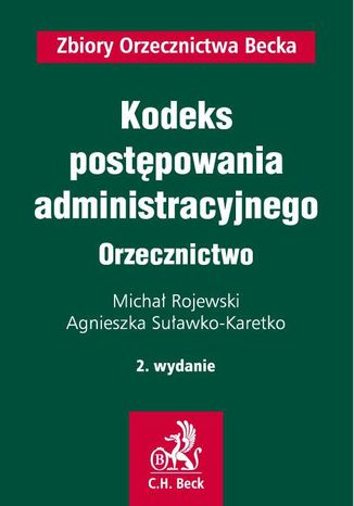 Okładka książki Kodeks postępowania administracyjnego. Orzecznictwo. Wydanie 2