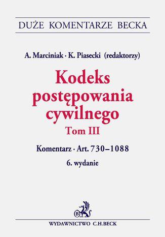 Okładka książki/ebooka Kodeks postępowania cywilnego. Tom III. Komentarz do art. 730-1088
