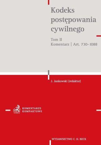 Okładka książki/ebooka Kodeks postępowania cywilnego. Tom II. Komentarz do artykułów 730-1088