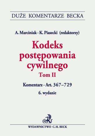 Okładka książki Kodeks postępowania cywilnego. Tom II. Komentarz do art. 367-729