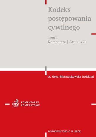 Okładka książki Kodeks postępowania cywilnego. Tom I. Komentarz do artykułów 1-729