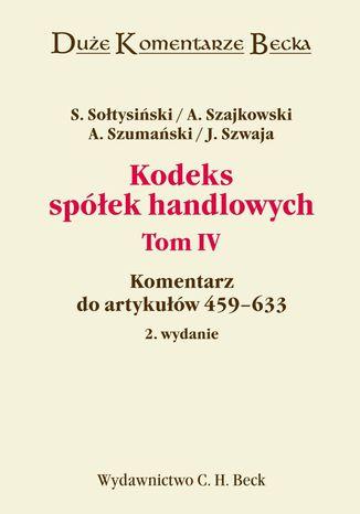 Okładka książki/ebooka Kodeks spółek handlowych. Komentarz do artykułów 459-633. Tom IV