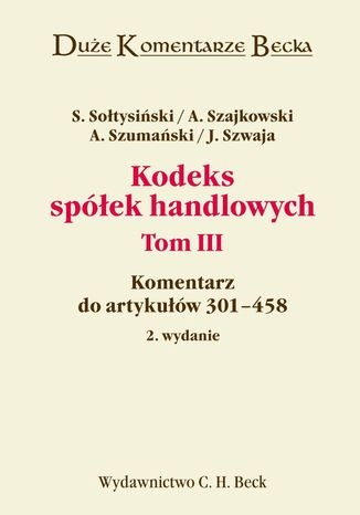 Okładka książki/ebooka Kodeks spółek handlowych. Tom III. Komentarz do artykułów 301-458