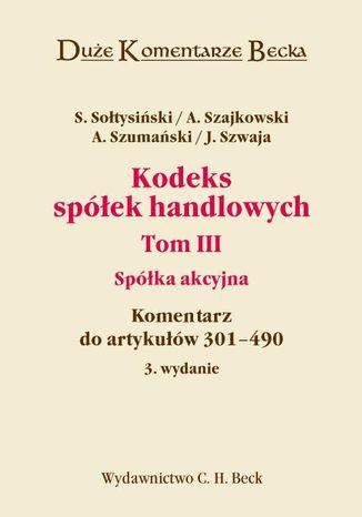 Okładka książki Kodeks spółek handlowych. Tom III. Spółka akcyjna. Komentarz do artykułów 301-490