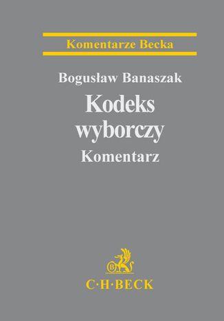 Okładka książki Kodeks wyborczy. Komentarz