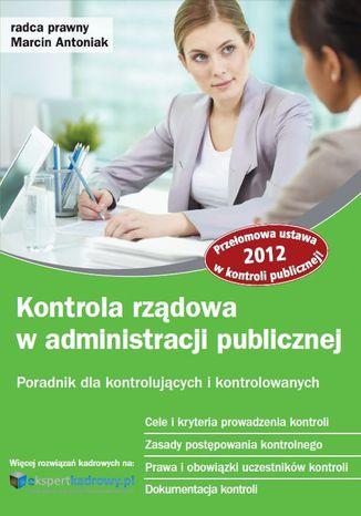 Okładka książki Kontrola rządowa w administracji publicznej. Poradnik dla kontrolujących i kontrolowanych