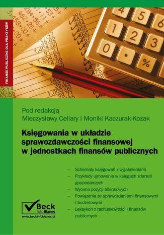 Okładka książki/ebooka Księgowania w układzie sprawozdawczości finansowej w jednostkach finansów publicznych