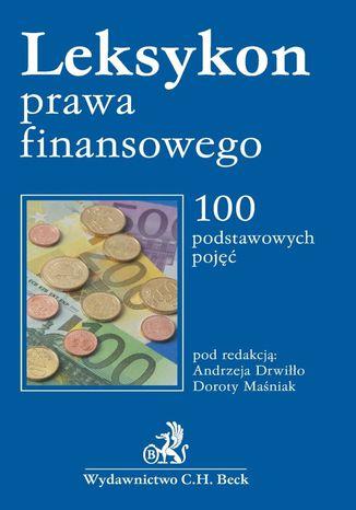 Okładka książki/ebooka Leksykon prawa finansowego 100 podstawowych pojęć