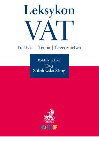 Okładka książki/ebooka Leksykon VAT Praktyka. Teoria. Orzecznictwo