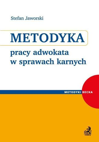 Okładka książki/ebooka Metodyka pracy adwokata w sprawach karnych