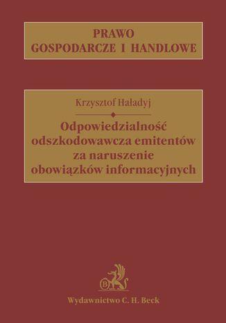 Okładka książki Odpowiedzialność odszkodowawcza emitentów za naruszenie obowiązków informacyjnych