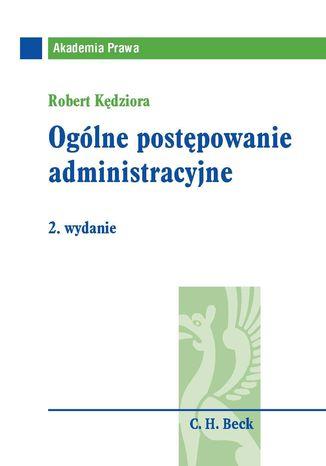 Okładka książki/ebooka Ogólne postępowanie administracyjne. Wydanie 2