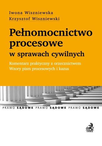Okładka książki Pełnomocnictwo procesowe w sprawach cywilnych. Komentarz praktyczny z orzecznictwem. Wzory pism procesowych i kazus