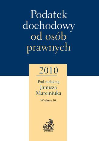 Okładka książki/ebooka Podatek dochodowy od osób prawnych 2010