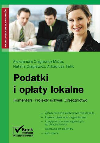 Okładka książki Podatki i opłaty lokalne Komentarz. Projekty uchwał. Orzecznictwo