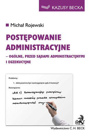 Okładka książki Postępowanie administracyjne - ogólne, przed sądami administracyjnymi i egzekucyjne