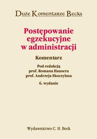 Okładka książki Postępowanie egzekucyjne w administracji. Komentarz