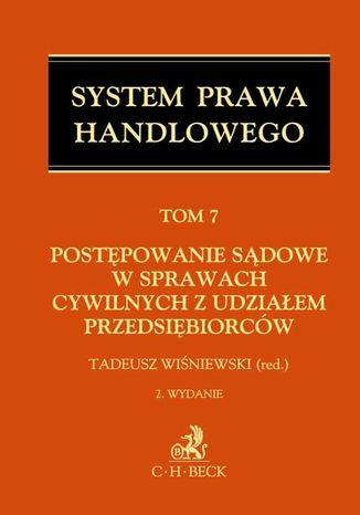 Okładka książki Postępowanie sądowe w sprawach cywilnych z udziałem przedsiębiorców. Tom 7