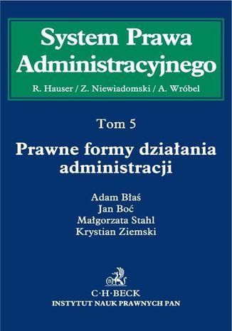 Okładka książki/ebooka Prawne formy działania administracji. Tom 5