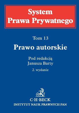 Okładka książki Prawo autorskie. System Prawa Prywatnego. Tom 13