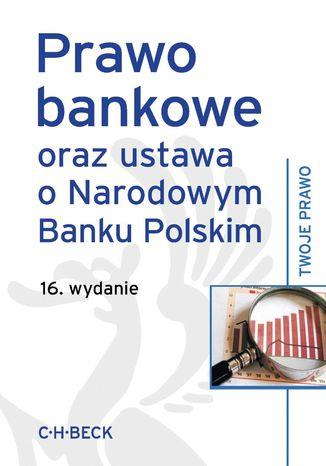 Okładka książki/ebooka Prawo bankowe oraz ustawa o Narodowym Banku Polskim