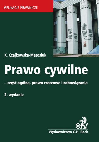 Okładka książki/ebooka Prawo cywilne - część ogólna, prawo rzeczowe i zobowiązania